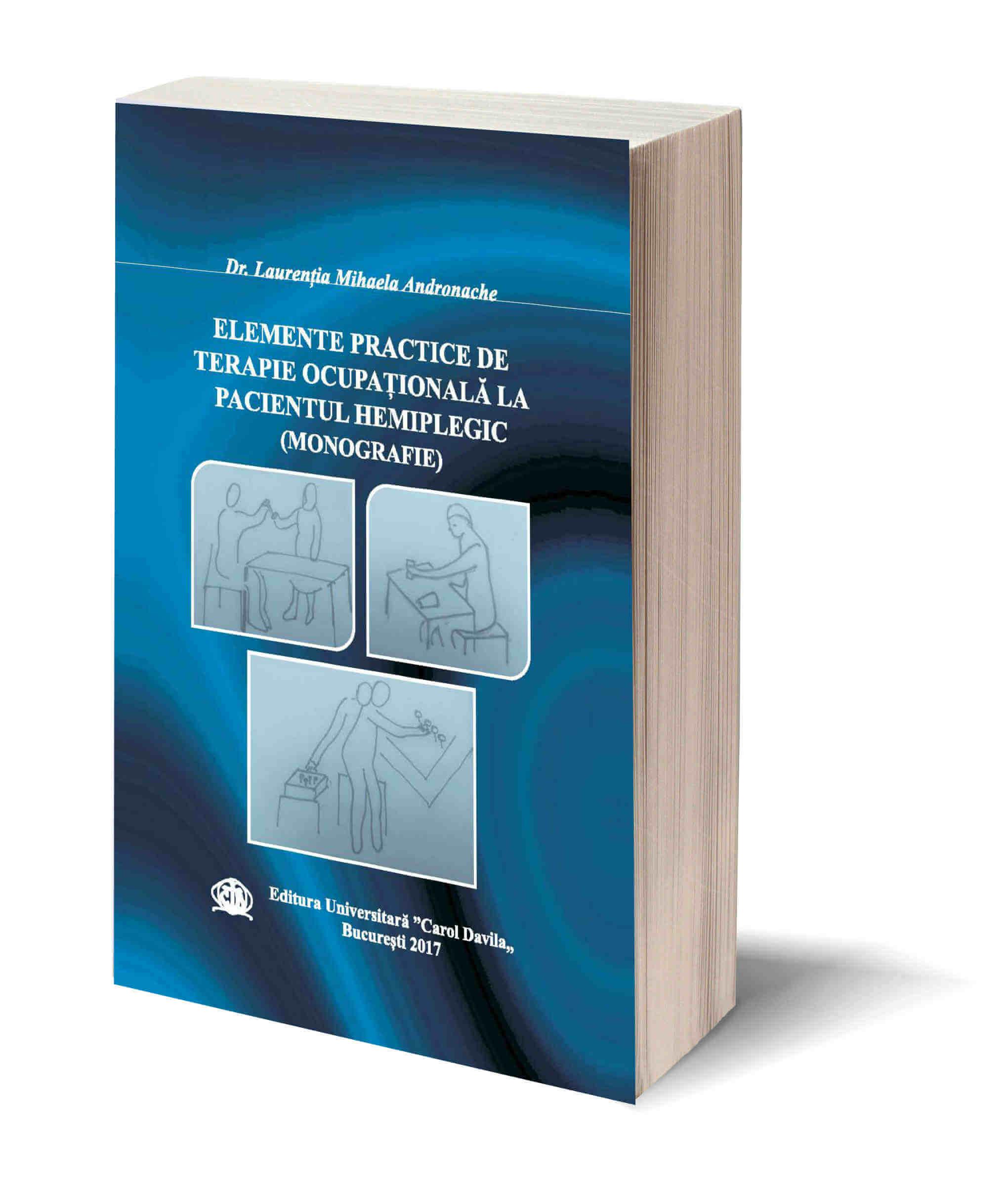 Elemente practice de terpaie ocupationala la pacientul hemiplegic (Monografie)